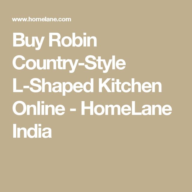 Buy Robin Country-Style L-Shaped Kitchen Online - HomeLane India
