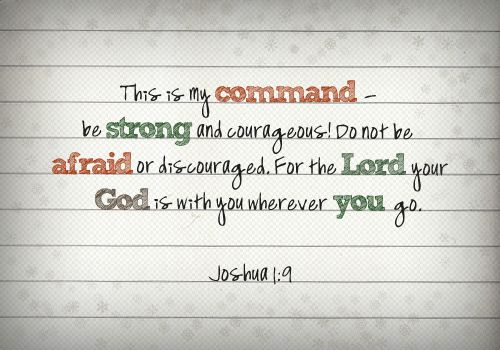 http://godsgracefulness.com/wp-content/uploads/2012/06/277731948.png: The Lord, Inspiration, God, Quotes, Faith, Scripture, Bible Verses, Joshua 1 9, Be Strong