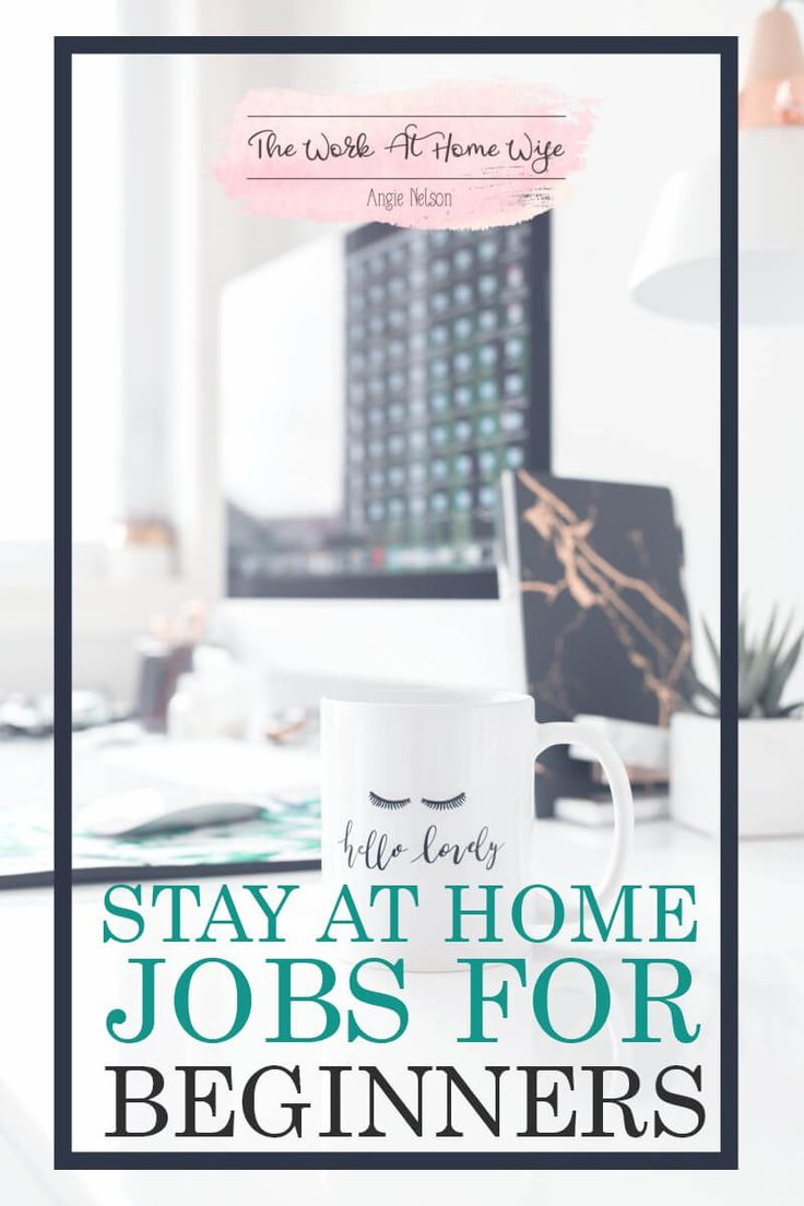If you are just starting out on your work-from-home journey, here are several stay at home jobs for beginners to consider.