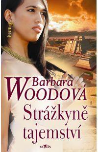 Strážkyně tajemství - Barbara Wood #alpress #barbarawood #strážkyně #tajemství #román #knihy #mayové