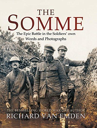 """The Somme: The Epic Battle in the Soldiers' own Words and Photographs:   SPAN STYLE= """""""" The offensive on the Somme took place between July and November 1916 and is perhaps the most iconic battle of the Great War. It was there that Kitchener's famous 'Pals' Battalions were first sent into action en masse and it was a battlefield where many of the dreams and aspirations of a nation, hopeful of victory, were agonizingly dashed. Because of its legendary status, the Somme has been the subje..."""