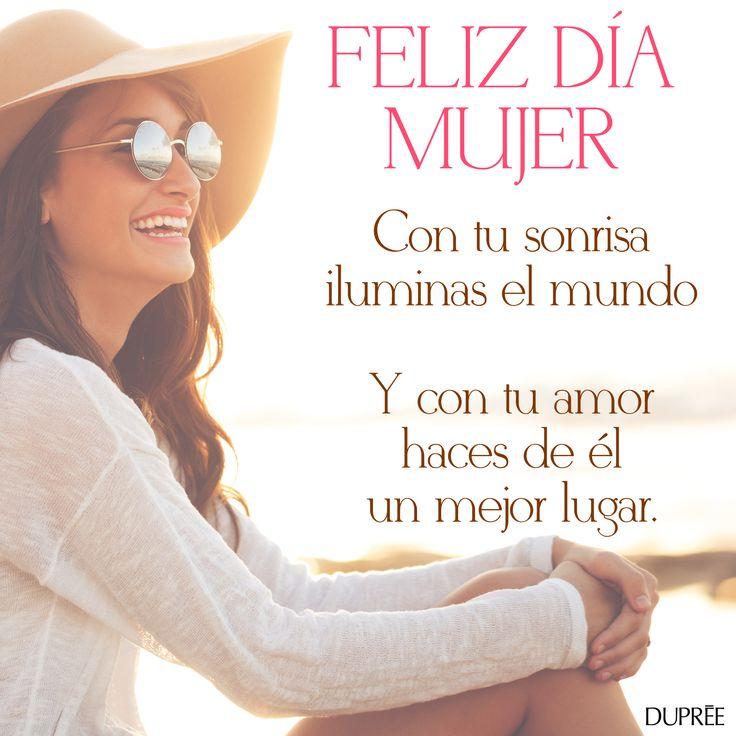 A todas las mujeres que alegran el mundo con su existencia y su sonrisa: Feliz día