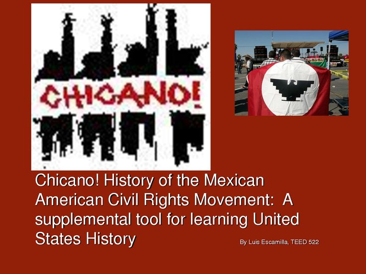 chicano mexican american movement essay Like the activists of the chicano movement, some people might use the term to reclaim their heritage — something mexican-americans have historically been made to feel ashamed of, either by cultural prejudices or institutionalized racism.