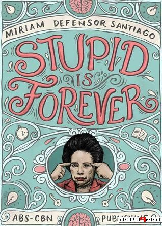 Defensor-Santiago, Miriam-Stupid Is Forever - Tap to see more great collections of e-books! - @mobile9