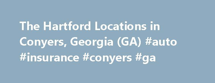 The Hartford Locations in Conyers, Georgia (GA) #auto #insurance #conyers #ga http://malaysia.nef2.com/the-hartford-locations-in-conyers-georgia-ga-auto-insurance-conyers-ga/  # The Hartford – Auto and Home Insurance locations in Conyers, Georgia (GA) The AARP Automobile & Homeowners Insurance Program from The Hartford is underwritten by Hartford Fire Insurance Company and its affiliates, One Hartford Plaza, Hartford CT 06155. In California, the Auto Program is unwritten by Hartford Casualty…
