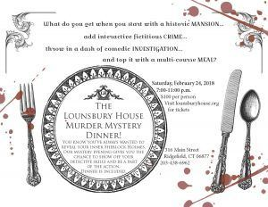 Murder Mystery Dinner at The Lounsbury HouseSave the Date! on February 24