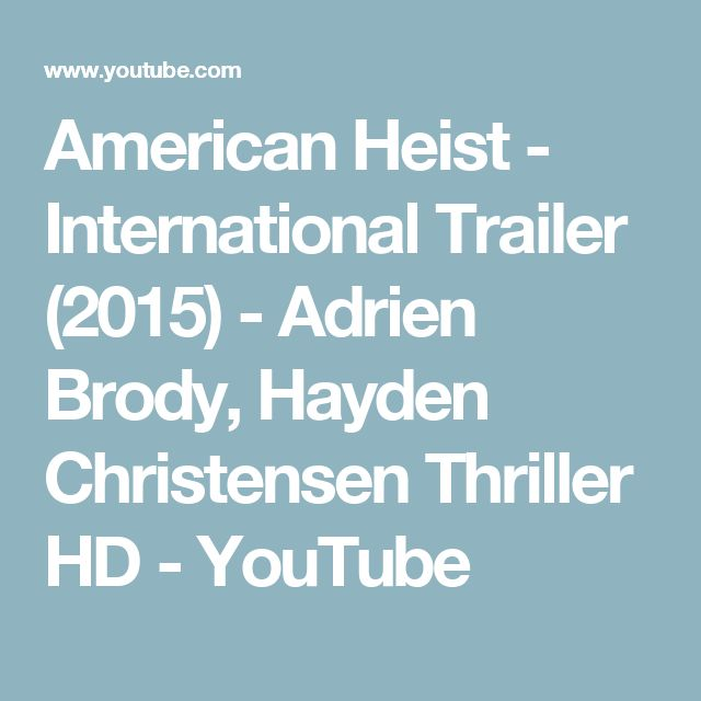 American Heist - International Trailer (2015) - Adrien Brody, Hayden Christensen Thriller HD - YouTube