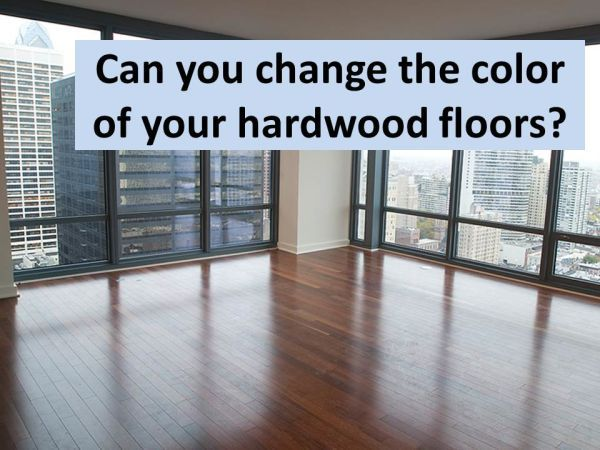 Can you change the color of your hardwood floors
