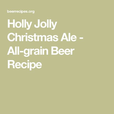 Holly Jolly Christmas Ale - All-grain Beer Recipe