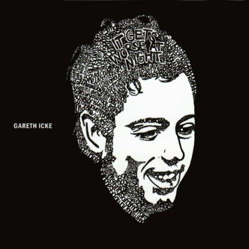 It Gets Worse At Night Gareth Icke | Format: MP3 Music, http://www.amazon.com/dp/B0035XFJM8/ref=cm_sw_r_pi_dp_z9pPqb0QZ22Y2