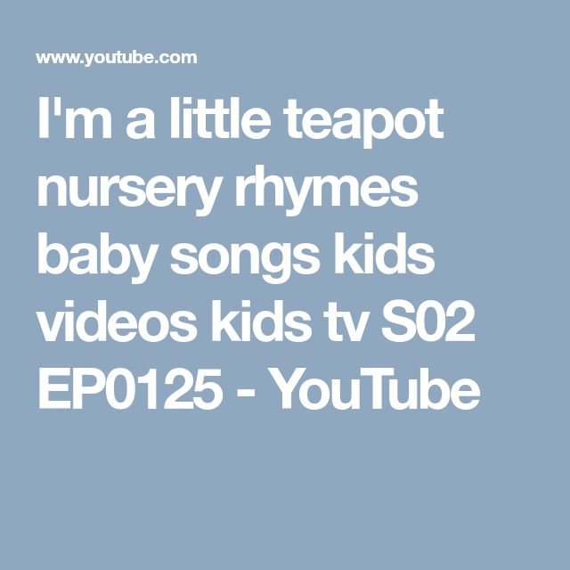 I'm a little teapot nursery rhymes baby songs kids videos kids tv S02 EP0125 - YouTube