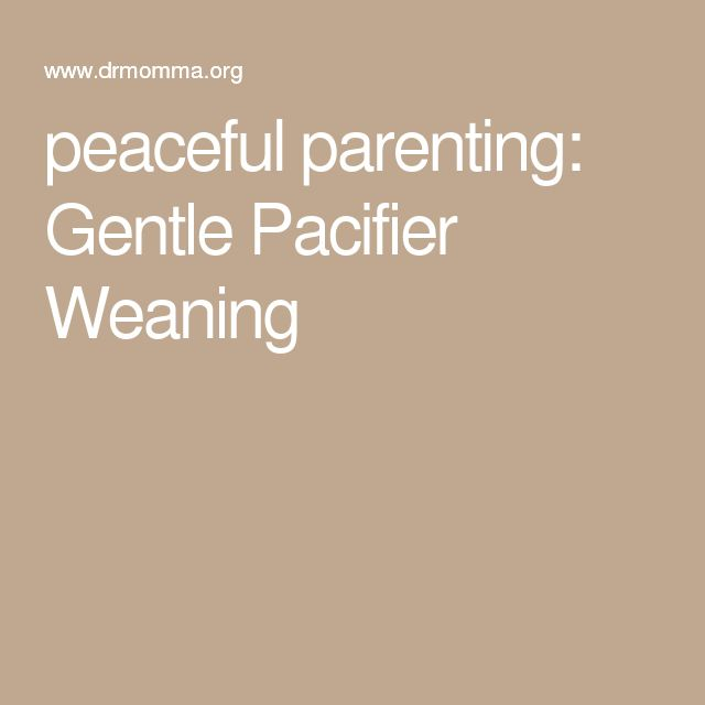 peaceful parenting: Gentle Pacifier Weaning