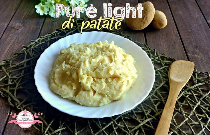 Purè light di patate leggero e saporito, senza grassi e con poche calorie, ideale per chi segue una dieta dimagrante o per chi vuole mangiare sano!