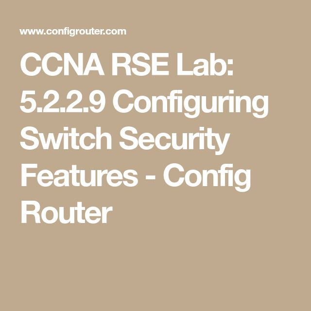 15 best ccna security lab manual with solutions images on pinterest ccna rse lab 5229 configuring switch security features config router fandeluxe Choice Image
