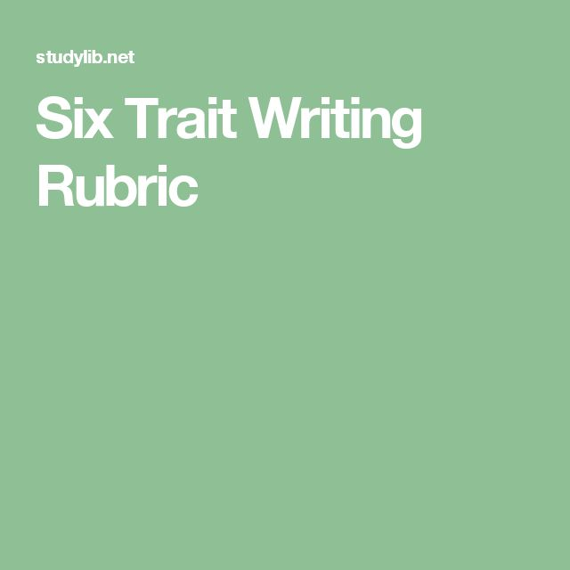 6 trait writing process History and overview of six+1 trait writing  6 repeat this process for each trait you want to score remember you don't have to score every trait every.