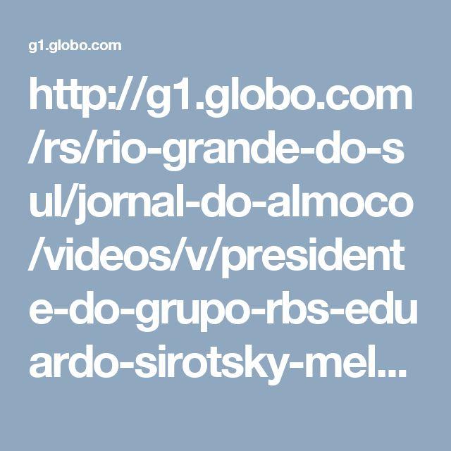 http://g1.globo.com/rs/rio-grande-do-sul/jornal-do-almoco/videos/v/presidente-do-grupo-rbs-eduardo-sirotsky-melzer-falar-sobre-a-transformacao-da-zh/3321858/