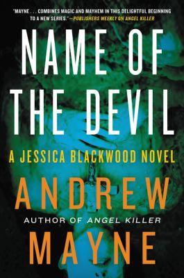 Name of the Devil -- Andrew Mayne -- Book 2 in the Jessica Blackwood series -- September