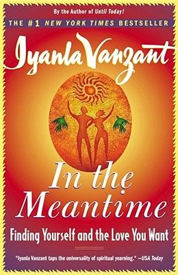 Google Image Result for http://images.betterworldbooks.com/068/In-the-Meantime-Vanzant-Iyanla-9780684848068.jpg