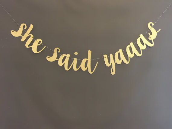 She Said Yes Banner She Said Yaaas Baner by UrEnvitedToo on Etsy