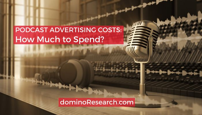 Podcast Advertising Costs: How Much Should You Spend?