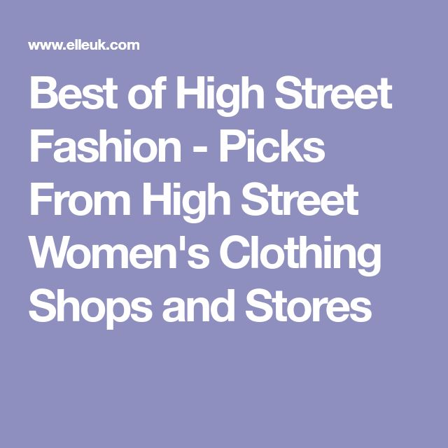 Best of High Street Fashion - Picks From High Street Women's Clothing Shops and Stores