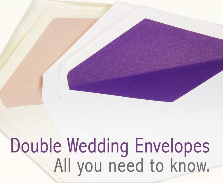Learn Why Double Envelopes Are Used For Wedding Invitations.