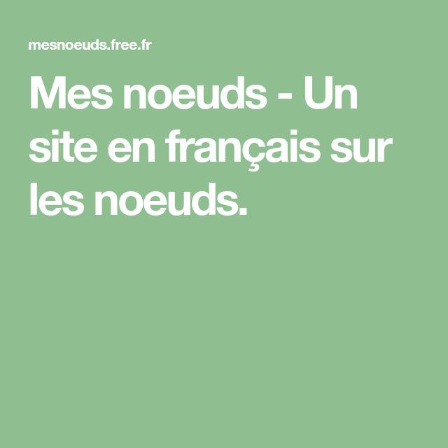 Mes Noeuds Un Site En Francais Sur Les Noeuds In 2020 Knots