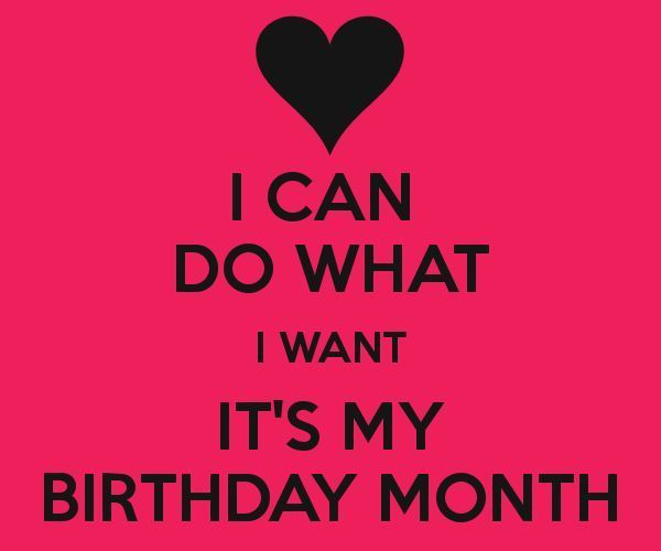 I Can Do What I Want Its My Birthday Month birthday happy birthday happy birthday wishes birthday quotes happy birthday quotes birthday quote funny happy birthday quotes happy birthday humor happy birthday quotes for friends birthday month quotes