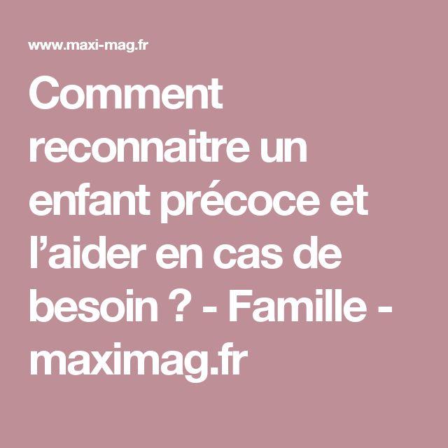 Comment reconnaitre un enfant précoce et l'aider en cas de besoin ? - Famille - maximag.fr