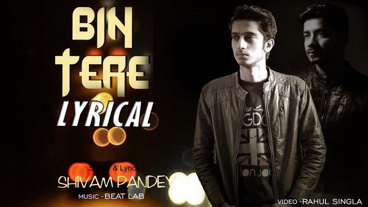 Bin Tere (Lyrical Video) Shivam Pandey | New Hindi Song 2017 | Raag Beat...