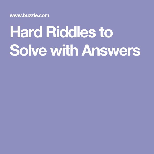 Hard Riddles to Solve with Answers