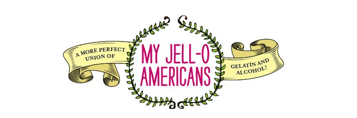 My Jell-O Americans - A blog dedicated to Jello Shots. This is looking at you @Paula Jussel-Farris