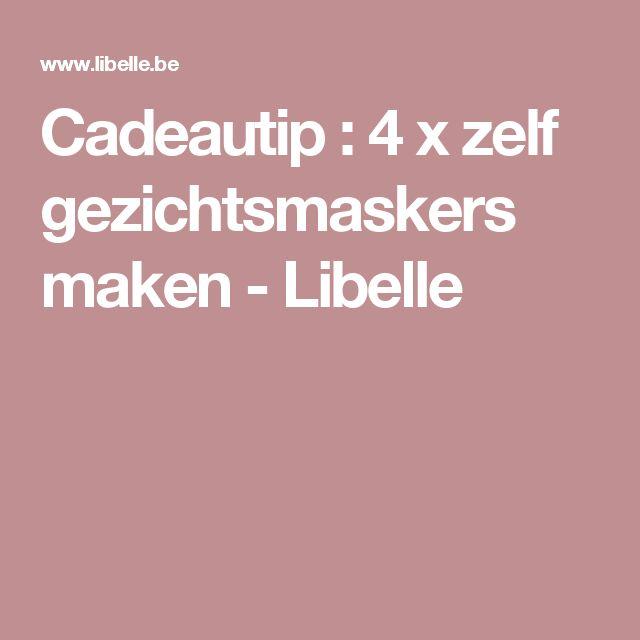 Cadeautip : 4 x zelf gezichtsmaskers maken - Libelle