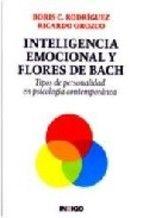 INTELIGENCIA EMOCIONAL Y FLORES DE BACH: TIPOS DE PERSONALIDAD EN PSICOLOGIA CONTEMPORANEA  BORIS C. RODRIGUEZ; RICARDO OROZCO
