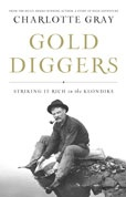 Gold Diggers by Charlotte Gray. Very easy and fascinating read about 5 characters in the Klondike. My favorite being Father Judge.