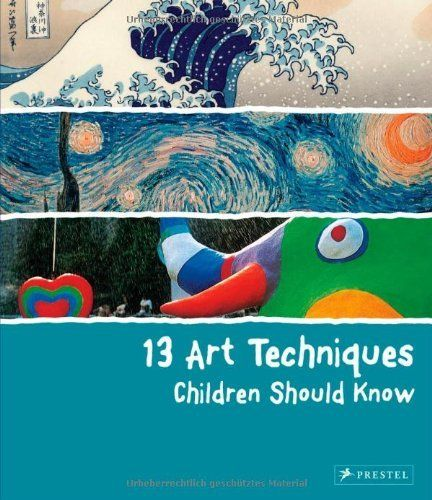 13 Art Techniques Children Should Know by Angela Wenzel,  #MOMA