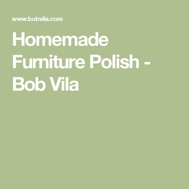 Homemade Furniture Polish - Bob Vila