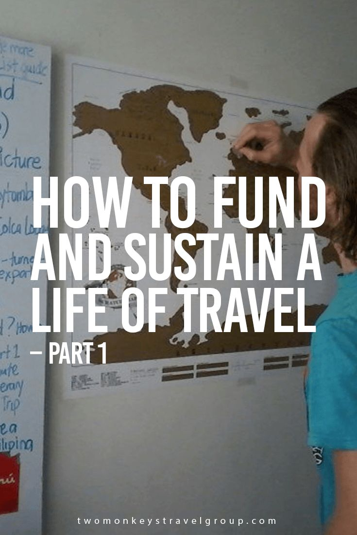 How to Fund and Sustain a Life of Travel – Part 1 For most of us nowadays, the world is a fairly accessible place, cheap deals on flights and accommodation, thanks largely to online competition, as well as the massive growth in information available to anyone with an internet connection, means more of us are seeing more of the world than ever before.