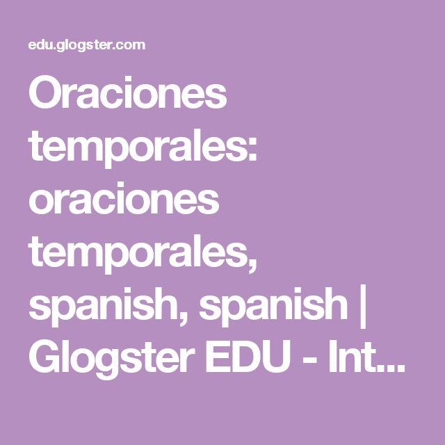 Oraciones temporales: oraciones temporales, spanish, spanish  | Glogster EDU - Interactive multimedia posters