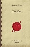 Идиот: роман в четырех частях - Фёдор Михайлович Достоевский - Google Books