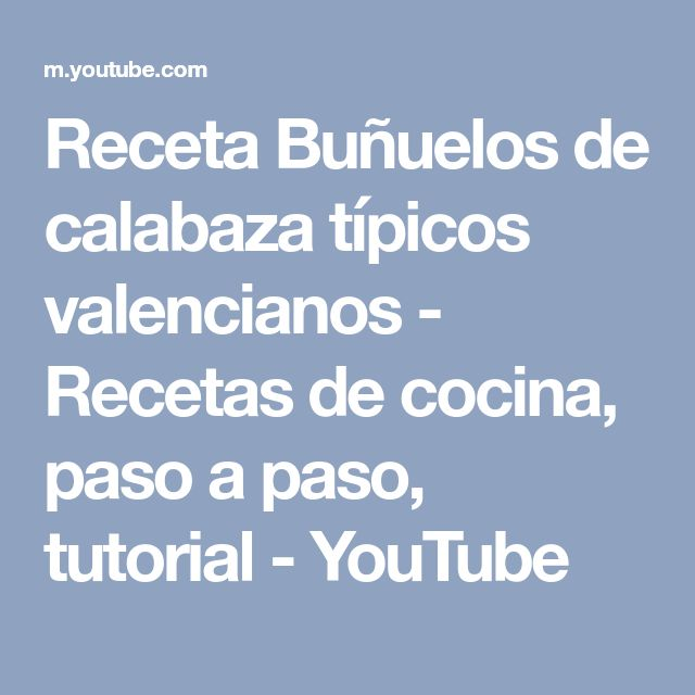 Receta Buñuelos de calabaza típicos valencianos - Recetas de cocina, paso a paso, tutorial - YouTube