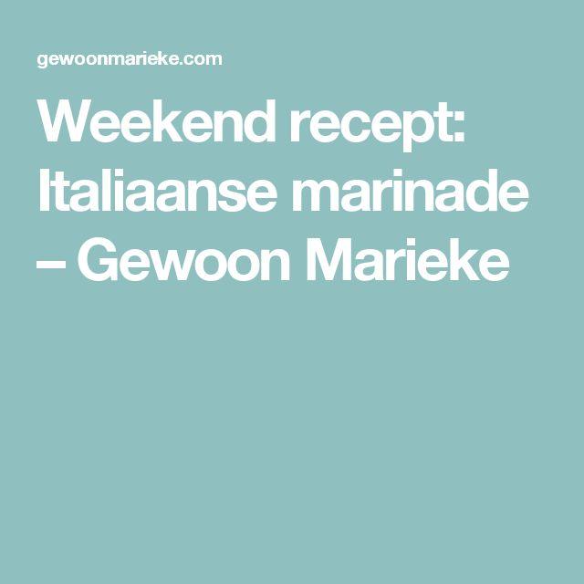 Weekend recept: Italiaanse marinade  – Gewoon Marieke