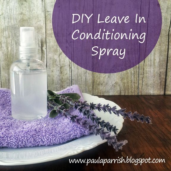 Paula Parrish: DIY Leave In Conditioning Spray Healthy Hair, Essential Oils, Paula Parrish, Diy Beautiful, Conditioning Sprays, Hair Conditioner, Vegetables Glycerin, Diy Conditioner For Dry Hair, Diy Leaves