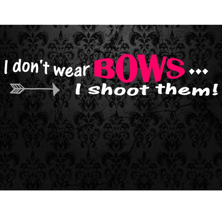 I don't wear bows I SHOOT them! #prettyhunter Stay Pretty  Hunt On!
