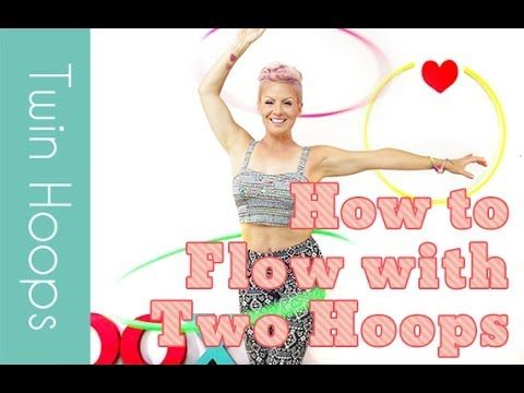 How to Flow with Two Hoops | Twin Hula Hoops Tutorials. Deanne Love