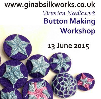 Gina-B Silkworks - Victorian Needlework Button Making Workshop 13 June 2015