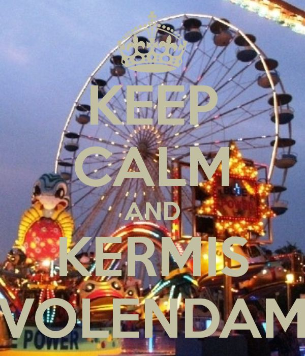 keep calm and kermis Volendam