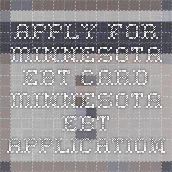 Apply For Minnesota EBT Card - Minnesota EBT Application