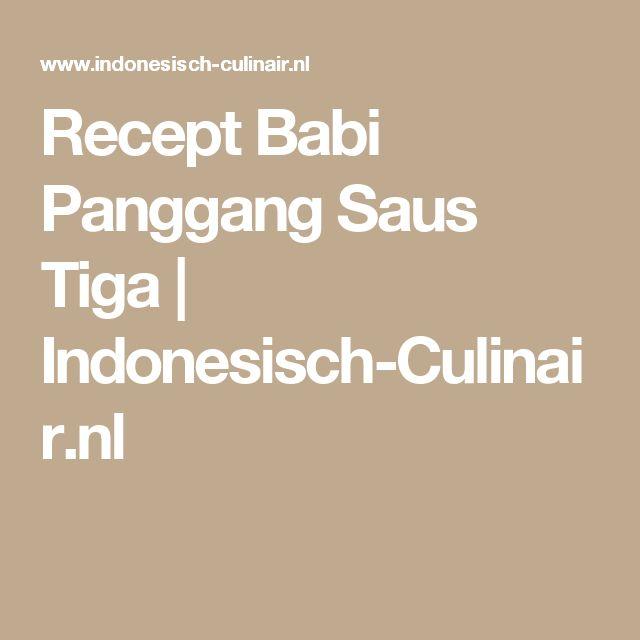 Recept Babi Panggang Saus Tiga | Indonesisch-Culinair.nl