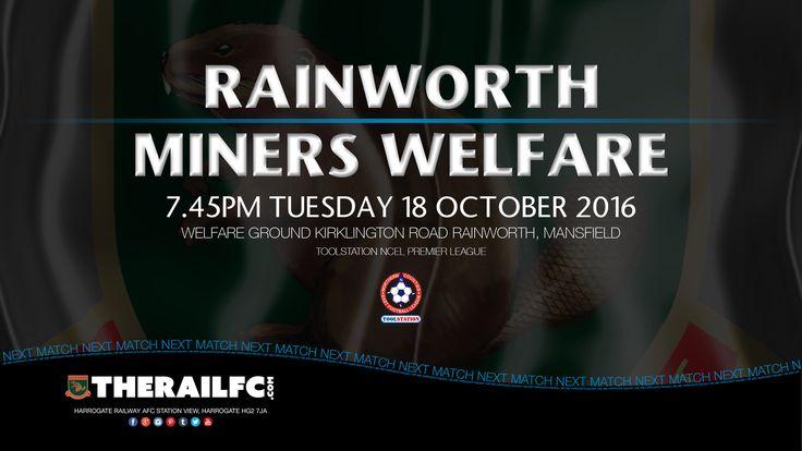 Next Match: Rainworth Miners Welfare v Harrogate Railway    @therailfc @RainworthMWFC @Howell_rm